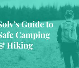 10 Ways to Stay Safe While Hiking and Camping - 2018 Guide