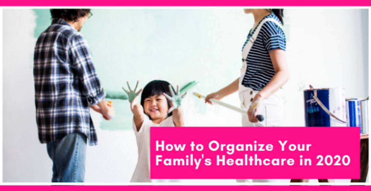 How to Organize Your Family's Healthcare for 2020