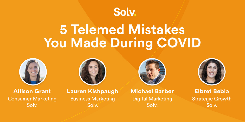 5 Telemed Mistakes You Made During COVID