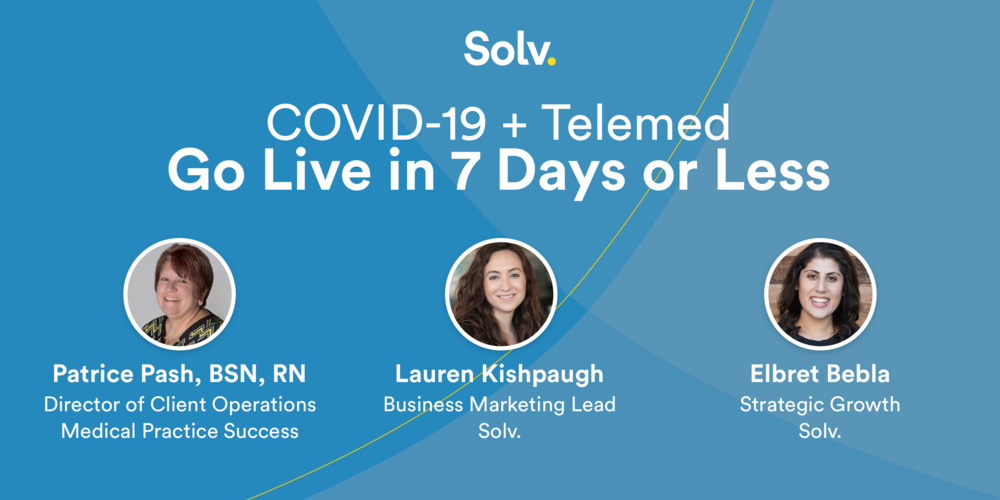 COVID-19 + Telemed: Go Live in 7 Days or Less