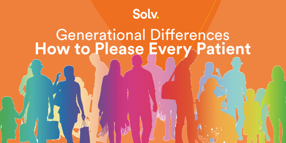 Generational Differences: How to Please Every Patient