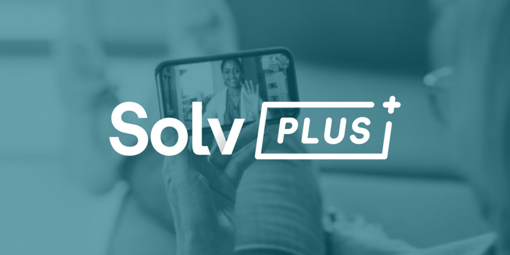 How Solv Plus Transforms Convenient Care: A Guide for Patients and Providers